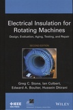 Greg-C Stone et Ian Culbert - Electrical Insulation for Rotating Machines - Design, Evaluation, Aging, Testing, and Repair.