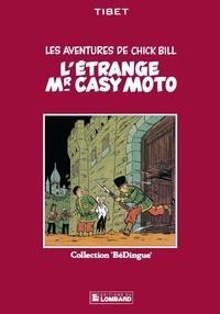 Greg et  Tibet - Chick Bill - tome 5 - L'Étrange Mr Casy Moto.
