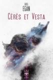 Greg Egan - Cérès et Vesta.