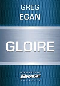 Greg Egan et Mikael Cabon - Gloire.