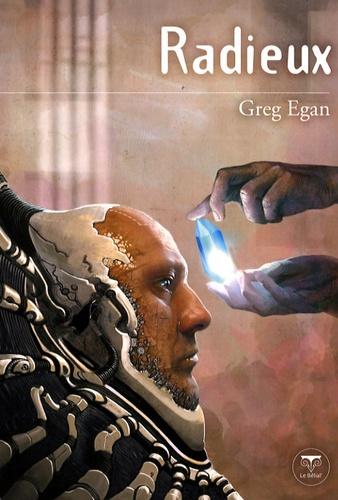 Greg Egan - Radieux.