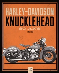 Greg Field - Harley-Davidson Knucklehead - 80 ans.