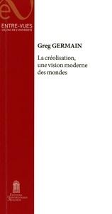 Greg Germain - La créolisation, une vision moderne des mondes.