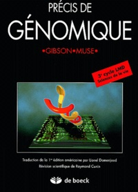 Greg Gibson et Spencer-V Muse - Précis de génomique.