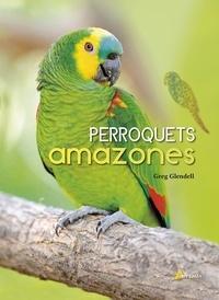Greg Glendell - Perroquets amazones.