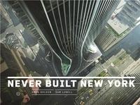 Greg Goldin - Never built New York.