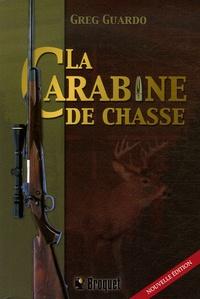 Greg Guardo - La carabine de chasse.