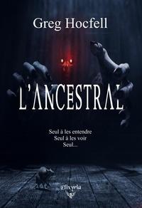 Greg Hocfell - L'Ancestral.