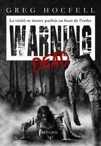 Greg Hocfell - Warning dead.