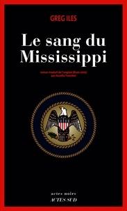 Greg Iles - Le sang du Mississippi.
