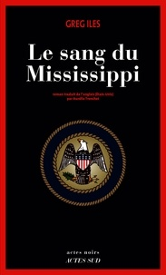 Téléchargez Google Books en pdf Le sang du Mississippi par Greg Iles CHM FB2 9782330129811 in French