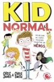 Greg James et Chris Smith - Kid Normal Tome 1 : .