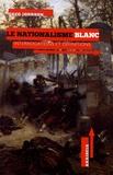 Greg Johnson - Le nationalisme blanc - Interrogations et définitions.