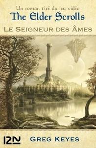 Greg Keyes - Le seigneur des âmes - The elder scrolls.