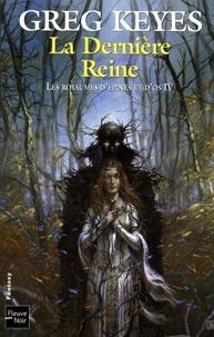 Greg Keyes - Les royaumes d'épines et d'os Tome 4 : La Dernière Reine.
