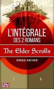 Greg Keyes - The Elder Scrolls  : Intégrale.