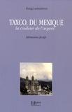 Greg Lamazères - Taxco, du Mexique - La couleur de l'argent.