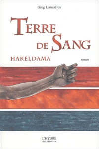 Greg Lamazères - Terre de sang - Hakeldama.