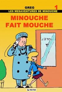 Greg - Les aventures de Minouche  : Minouche fait mouche.