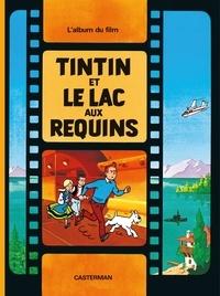 Greg et  Hergé - Les Aventures de Tintin  : Tintin et le lac aux requins.