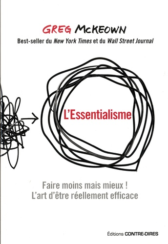 L'essentialisme. Faire moins mais mieux ! L'art d'être réellement efficace
