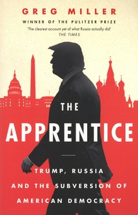 Téléchargez des livres à partir de google gratuitement The Apprentice  - Trump, Russia and the Subversion of American Democracy FB2