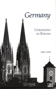Greg Nees - Germany - Unraveling an Enigma.