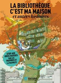 Greg Newman et Philippe Aubert de Molay - La bibliothèque, c'est ma maison ; et autres histoires - Le gâteau d'anniversaire ; Travail fou ; Bras de fer.