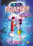 Greg Newman - Yo Soy Franky Tome 1 : Un amour de robot.