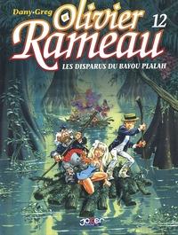 Greg et  Dany - Olivier Rameau Tome 12 : Les disparus du Bayou Plalah.