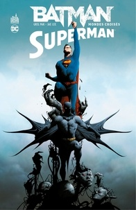 Greg Pak et Jae Lee - Batman / Superman - Tome 1 - Mondes croisés.
