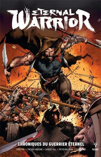 Greg Pak et Trevor Hairsine - Eternal Warrior  : Chroniques du guerrier éternel.