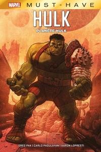 Greg Pak et Carlo Pagulayan - Hulk  : Planète Hulk.