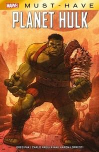 Greg Pak - Marvel Must Have : Hulk - Planète Hulk.