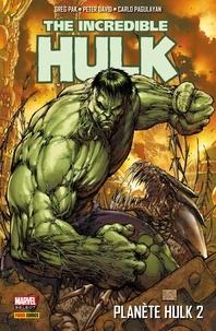 Greg Pak et Peter David - Planète Hulk T02.