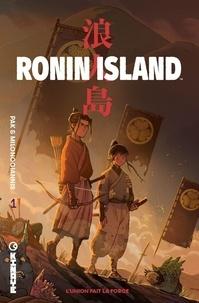 Greg Pak et Giannis Milonogiannis - Ronin Island Tome 1 : L'union fait la force.