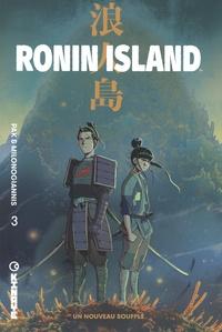 Greg Pak et Giannis Milonogiannis - Ronin Island Tome 3 : Un nouveau souffle.