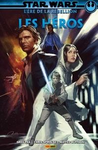 Greg Pak et Marc Guggenheim - Star Wars : L' ère de la rébellion - Les héros.