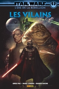Greg Pak et Marc Laming - Star Wars L'ère de la Rébellion  : Les Vilains.