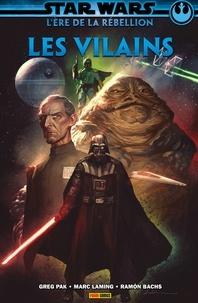 Greg Pak et Si Spurrier - Star Wars : L' ère de la Rébellion - Les vilains.
