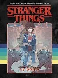 Greg Pak et Valeria Favoccia - Stranger Things  : La brute.