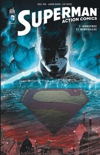 Greg Pak et Aaron Kuder - Superman Action Comics Tome 1 : Monstres et merveilles.
