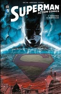 Greg Pak et  Collectif - Superman-Action Comics - Tome 1 - Monstres et merveilles.