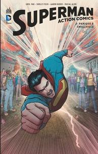 Greg Pak et Sholly Fisch - Superman Action Comics Tome 2 : Panique à Smallville.