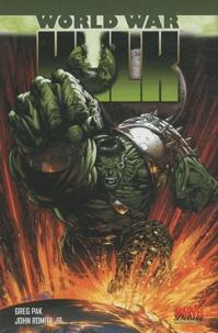 Greg Pak et John JR Romita - World War Hulk.