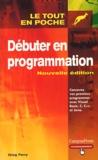Greg Perry - Débuter en programmation.