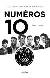 Greg Protche - Numéros 10 - Les plus grands meneurs de jeu parisiens.