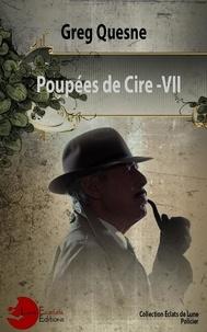 Greg Quesne - Poupées de Cire - 7.