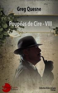 Greg Quesne - Poupées de Cire - 8.