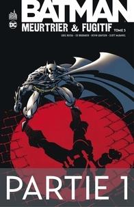Greg Rucka et Ed Brubaker - Batman - Meurtrier & fugitif - Tome 3 - Partie 1.